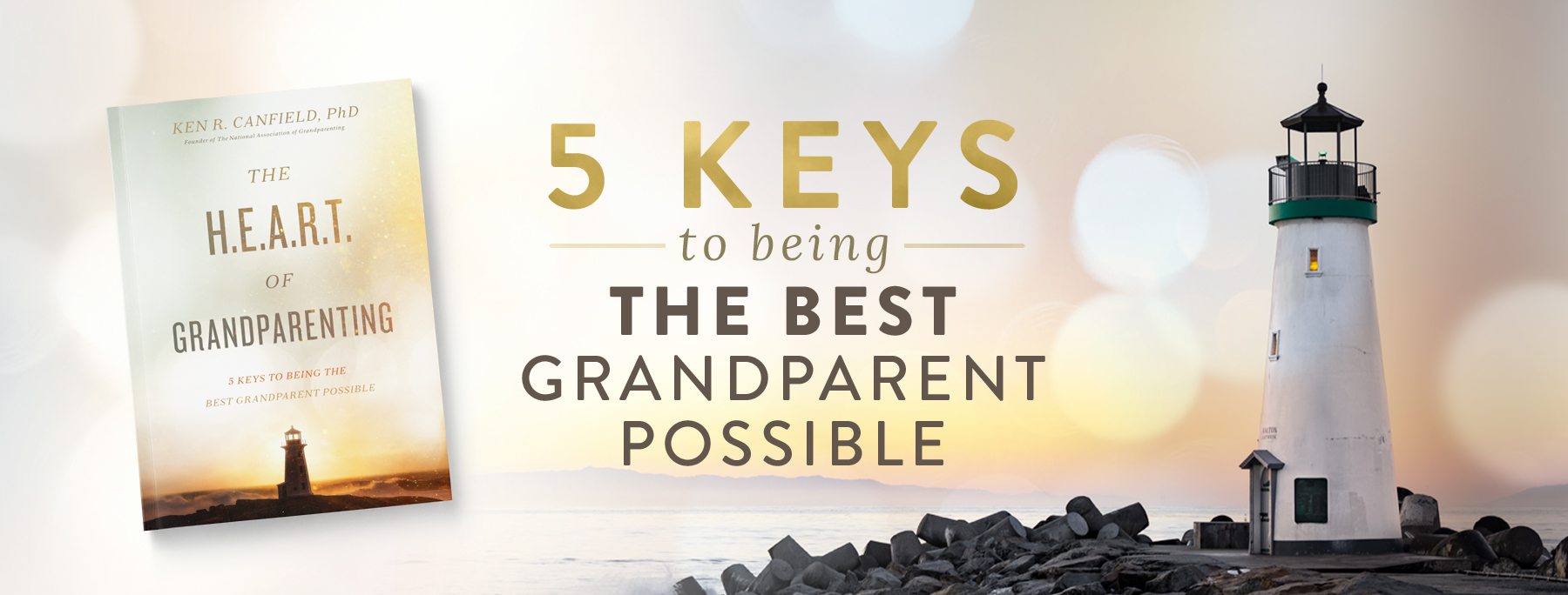 5 Keys to Being the Best Grandparent from the H.E.A.R.T. of Grandparenting